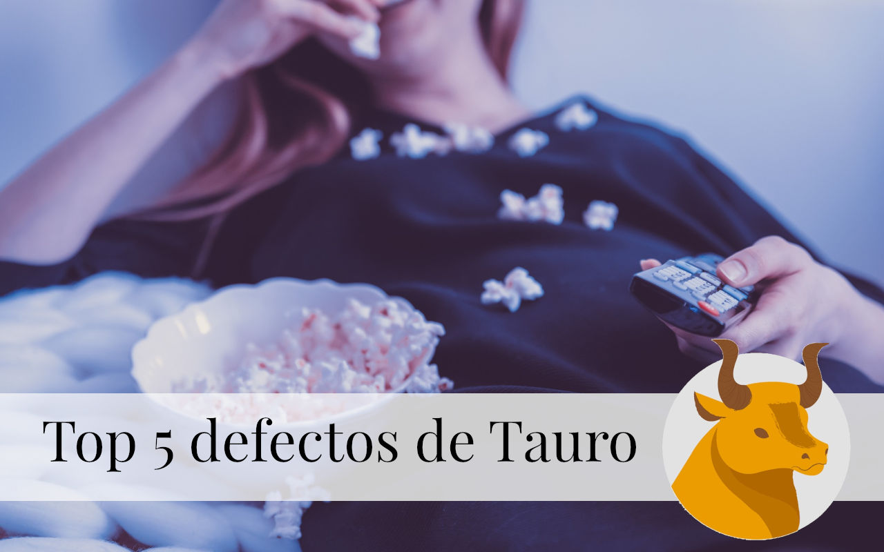Top 5 defectos de Tauro