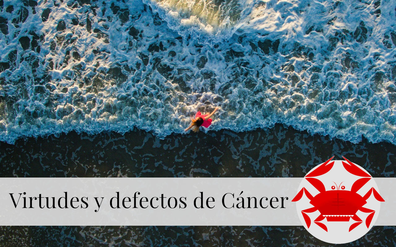 Virtudes y Defectos de Cáncer