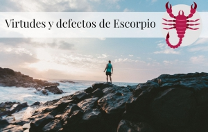 Virtudes y Defectos de Escorpio