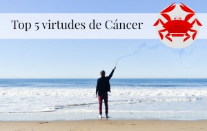 Top 5 virtudes de Cáncer
