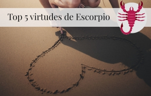 Top 5 virtudes de Escorpio